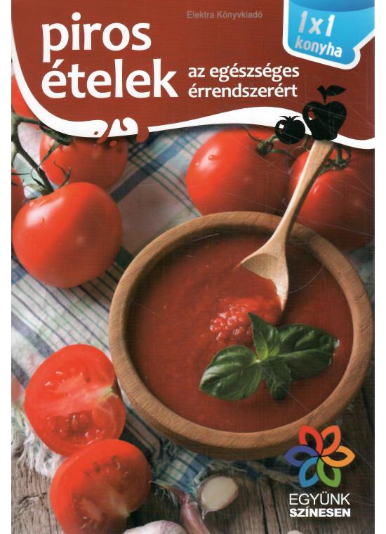 Piros ételek az egészséges érrendszerért - 1x1 konyha
