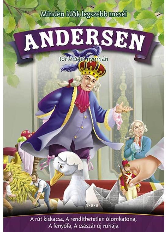 Andersen meséi (Császár új ruhája, fenyőfa, A rút kiskacsa, A rendíthetetlen ólomkatona)