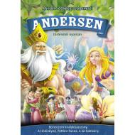Andersen meséi (Borsószem kir., A hókirálynő, A kis hableány, Pöttöm Panna)
