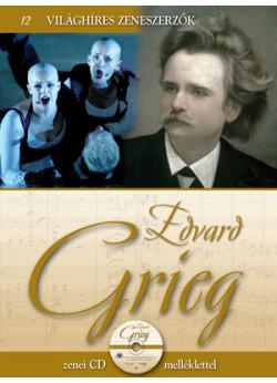Világhíres zeneszerzők sorozat, 12. kötet - Edvard Grieg - Zenei CD melléklettel