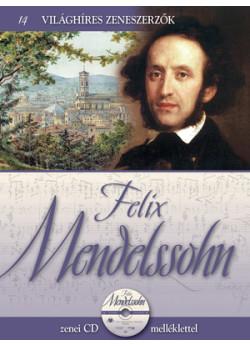 Világhíres zeneszerzők sorozat, 14. kötet - Felix Mendelssohn - Zenei CD melléklettel