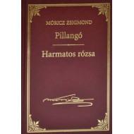 Pillangó - Harmatos rózsa (Móricz Zsigmond sorozat 2.)