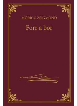 Forr a bor (Móricz Zsigmond sorozat 5.)