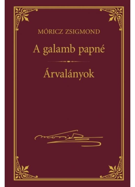 A galamb papné - Árvalányok (Móricz Zsigmond sorozat 8.)