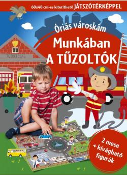 Óriás városkám - Munkában a tűzoltók