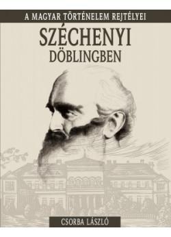 Széchenyi Döblingben - A magyar történelem rejtélyei