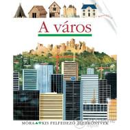 A város - Kis Felfedező Zsebkönyv