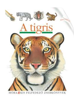 A tigris - Kis felfedező zsebkönyvek