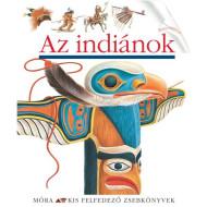 Az indiánok - Kis Felfedező Zsebkönyvek