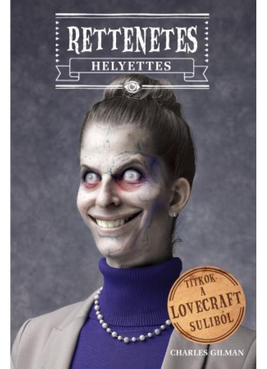 Rettenetes helyettes - Titkok a Lovecraft suliból