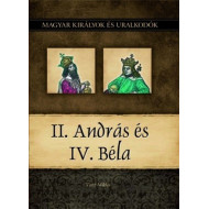 Magyar királyok és uralkodók 8. kötet - II. András és IV. Béla