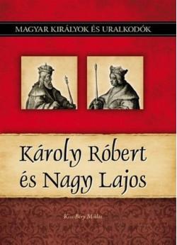 Magyar királyok és uralkodók 10. kötet - Károly Róbert és Nagy Lajos