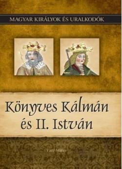 Magyar királyok és uralkodók 5. kötet - Könyves Kálmán és II. István
