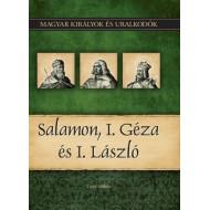 Magyar királyok és uralkodók 4. kötet - Salamon, I. Géza és I. László