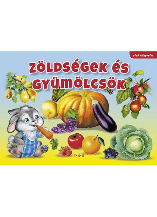 Zöldségek és gyümölcsök (első könyveim)
