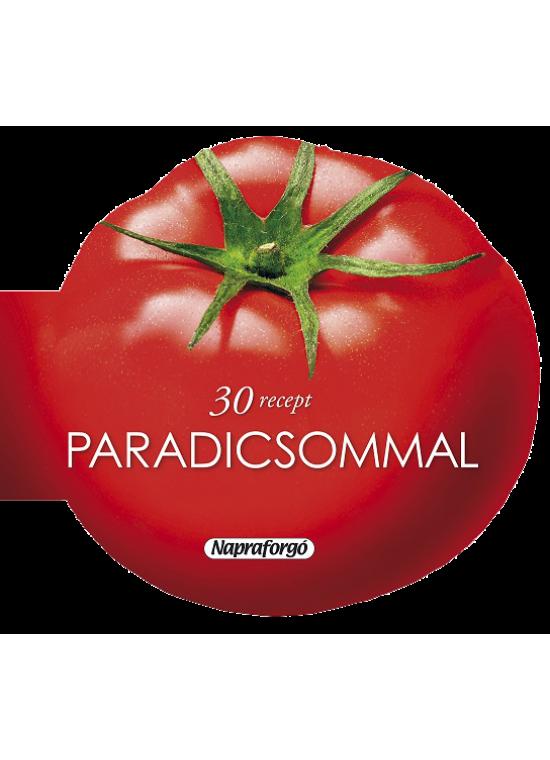 Formás szakácskönyv - Paradicsommal - 30 recept