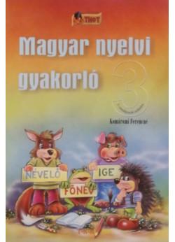 Magyar nyelvi gyakorló 3. osztályosok számára