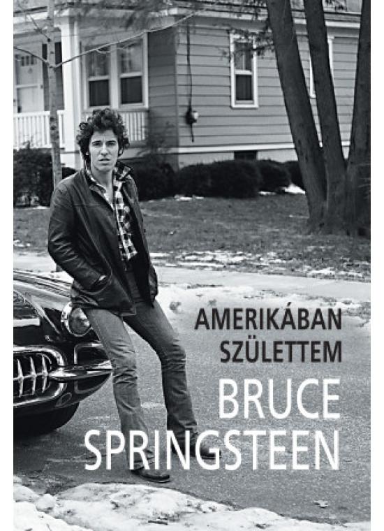 Bruce Springsteen - Amerikában születtem