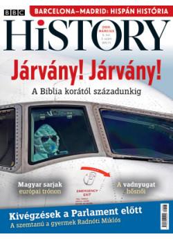 BBC History világtörténelmi magazin 10/3 - Járvány! Járvány! - A Biblia korától századunkig