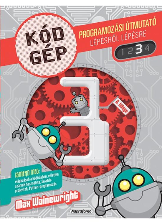 Kódgép 3. - Programozási útmutató lépésről lépésre