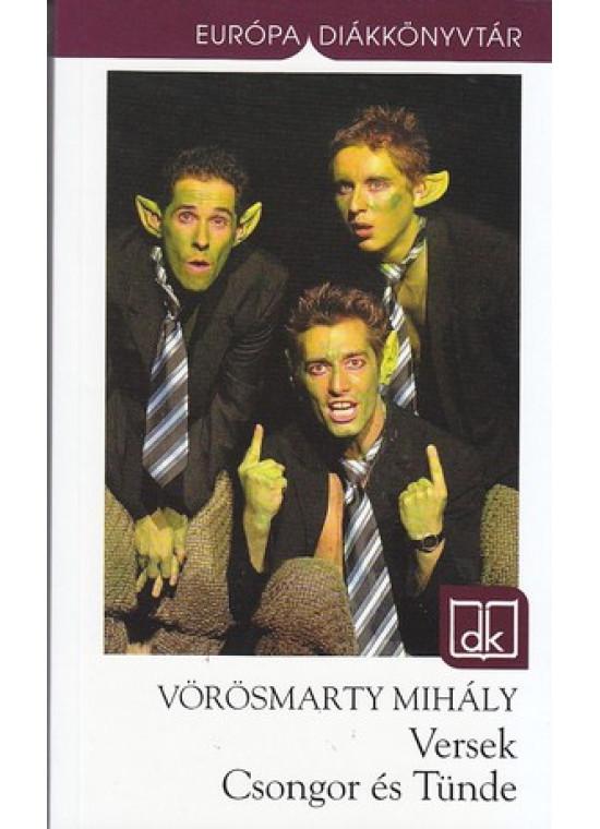 Vörösmarty Mihály - Versek, Csongor és Tünde