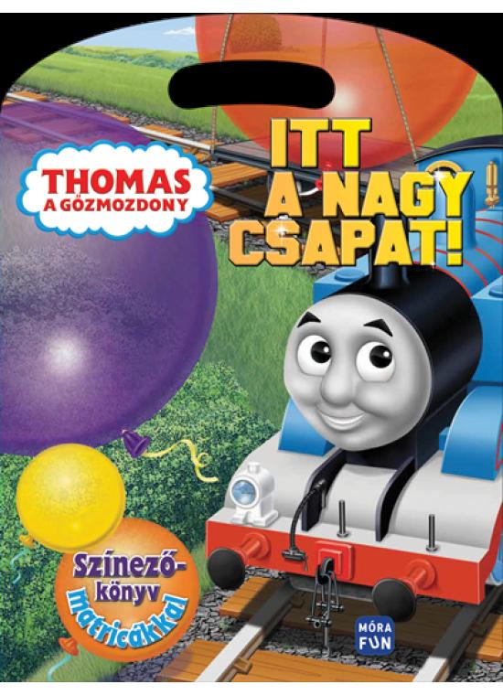 Thomas, a gőzmozdony  - Itt a nagy csapat! színezőkönyv matricákkal