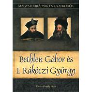 Magyar királyok és uralkodók: Bethlen Gábor és I. Rákóczi György
