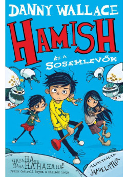 Hamish és a Sosemlevők