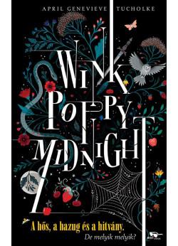 Wink, Poppy, Midnight - A hős, a hazug és a hitvány