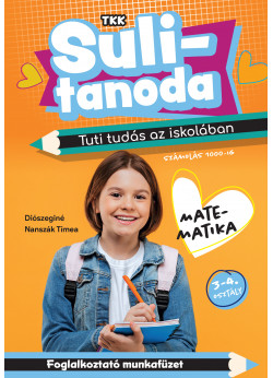 Sulitanoda - Tuti tudás az iskolában - Matematika 3-4. osztály (narancs)