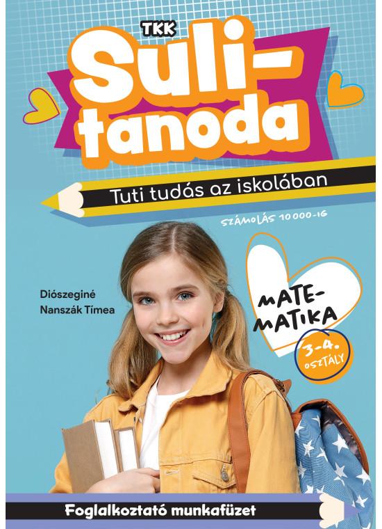 Sulitanoda - Tuti tudás az iskolában - Matematika 3-4. osztály - számolás 10000-ig (kék)