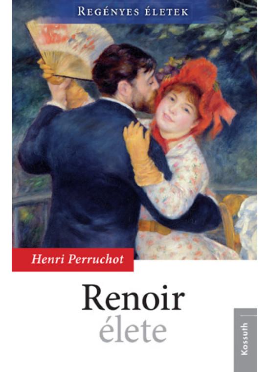 Renoir élete - Regényes életek