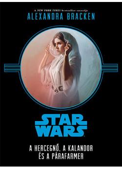 Star Wars - A hercegnő, a kalandor és a párafarmer