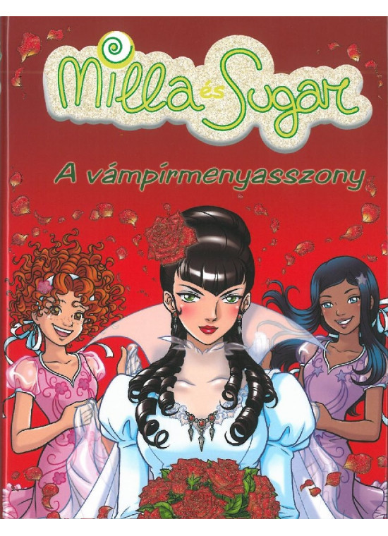 A vámpírmenyasszony - Milla és Sugar