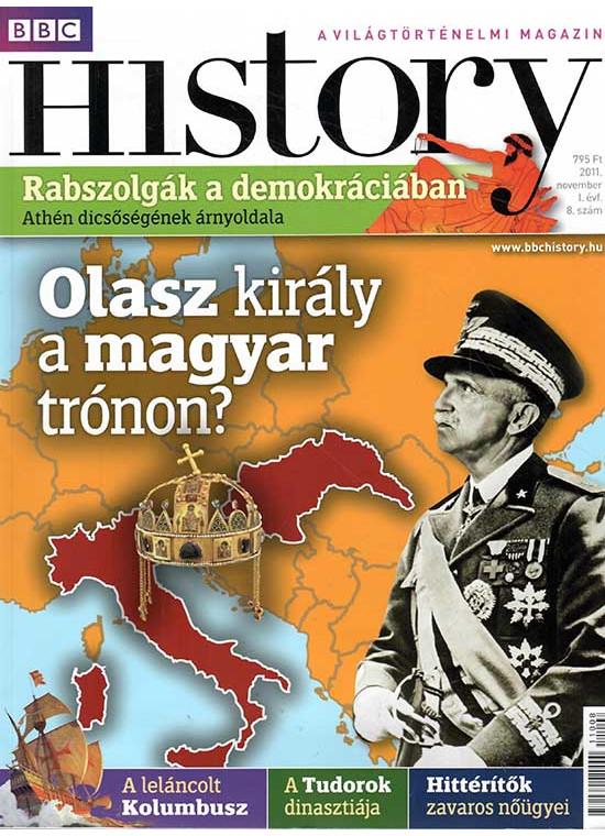 BBC History világtörténelmi magazin 1/8 - Olasz király a magyar trónon?