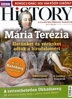 BBC History világtörténelmi magazin 7/5/Mária Terézia - Életünket és vérünket adtuk a birodalomért