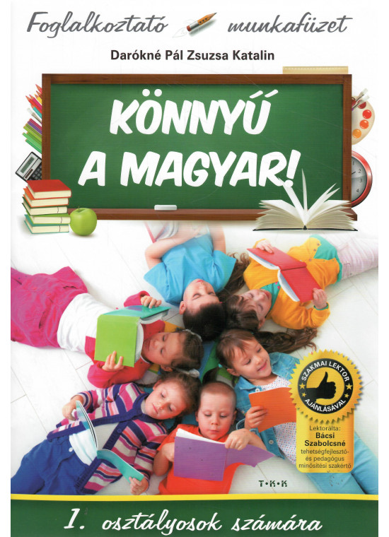 Foglalkoztató munkafüzet - Könnyű a magyar! 1. osztályosok számára