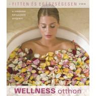 Wellness otthon - a tökéletes kényeztetõ program