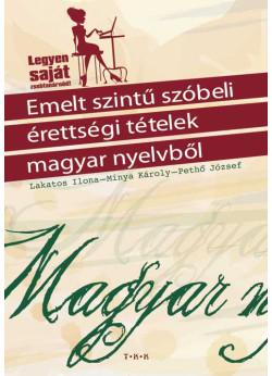 Emelt szintû szóbeli érettségi magyar nyelvbõl