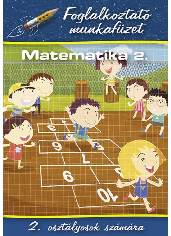 Matematika 2. - Foglalkoztató munkafüzet