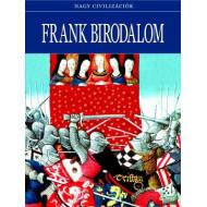 Frank birodalom  - Nagy civilizációk sorozat