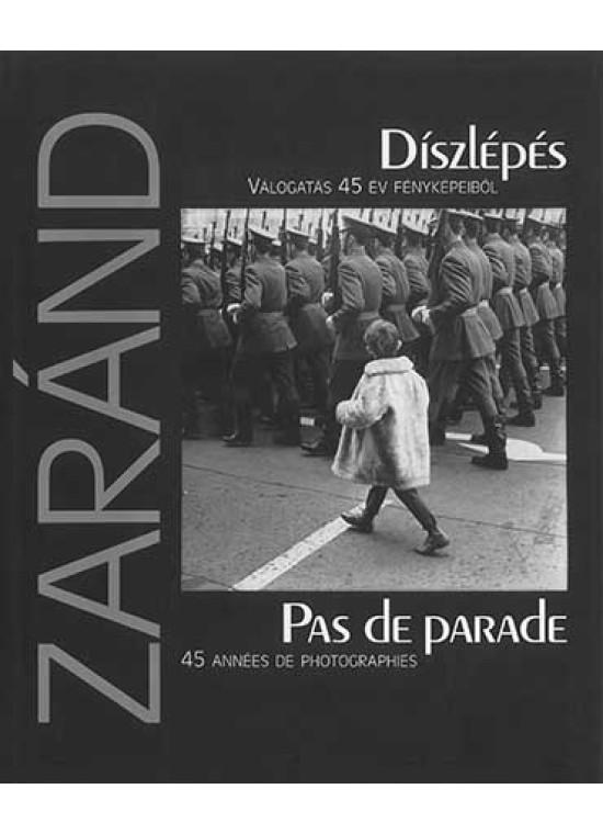 Zaránd Gyula - Díszlépés - Válogatás 45 év fényképeiből