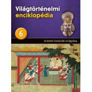 A keleti kultúrák virágzása - Világtörténelmi Enciklopédia
