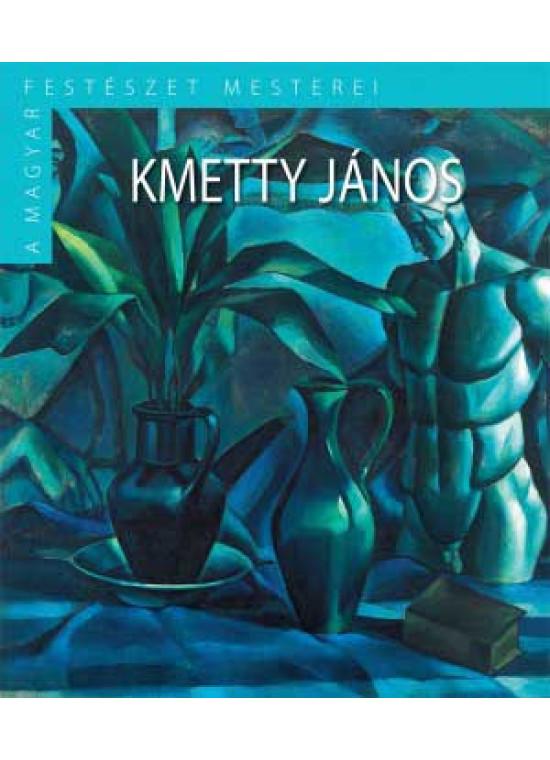 Kmetty János - A magyar festészet mesterei