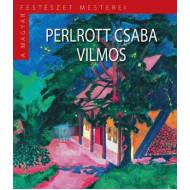 Perlrott-Csaba Vilmos - A magyar festészet mesterei