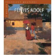 Fényes Adolf - A magyar festészet mesterei