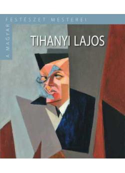 Tihanyi Lajos - A magyar festészet mesterei