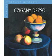 Czigány Dezső - A magyar festészet mesterei