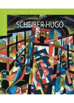 Scheiber Hugó - A magyar festészet mesterei
