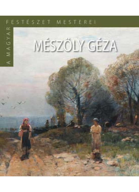 Mészöly Géza - A magyar festészet mesterei